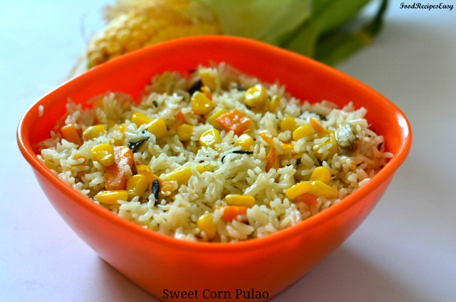 easy sweet corn pulao recipe